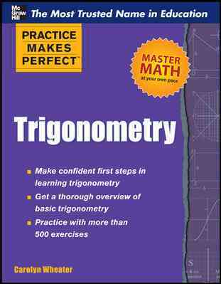 Practice Makes Perfect Trigonometry By Wheater, Carolyn