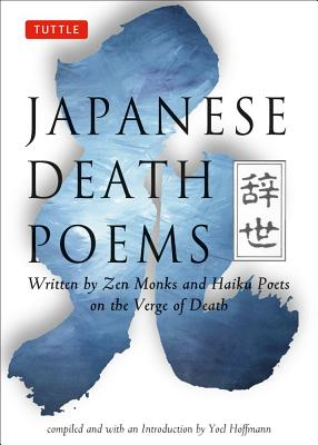 Japanese Death Poems By Hoffmann, Yoel (COM)/ Hoffmann, Yoel (INT)