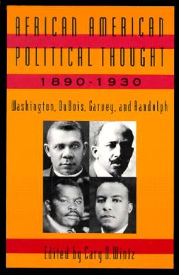 African American Political Thought 1890-1930 By Wintz, Cary D. (EDT)